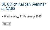 Dr.Ulrich Karpen Seminar at NARS, Wednesday, 11 February 2015