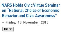 NARS Holds Civic Virtue Seminar on 'Rational Choice of Economic behavior and Civic Awareness' - friday, 13 November 2015 Read more