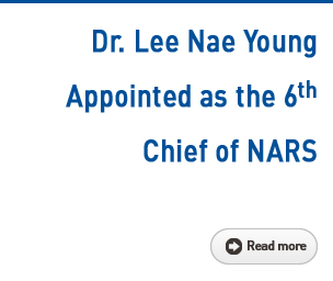 Dr, Lee Nae Young Appointed as the 6th Chief of NARS Read more