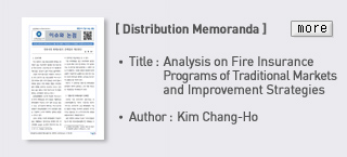 Distribution Memoranda - TItle: Analysis on Fire Insurance Programs of Traditional Markets and Improvement Strategies, Author: Kim Chang Ho  Read more