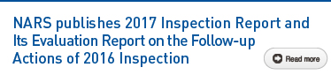 NARS publishes 2017 Inspection Report and Its Evaluation Report on the Follow-up Actions of 2016 Inspection Read more