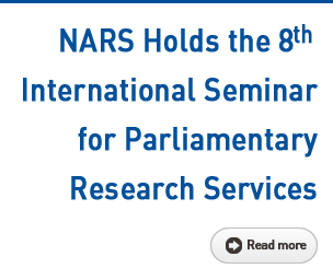 NARS Holds the 8th International Seminar for Parliamentary Research Services Read more